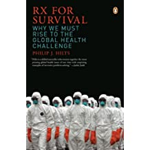 Rx for Survival: Why We Must Rise to the Global Health Challenge (English Edition)