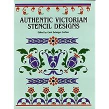 Authentic Victorian Stencil Designs (Dover Pictorial Archive) (English Edition)