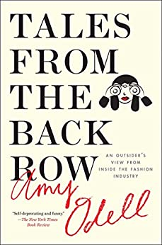 """""""Tales from the Back Row: An Outsider's View from Inside the Fashion Industry (English Edition)"""",作者:[Odell, Amy]"""