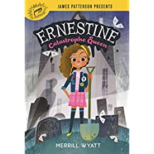 Ernestine, Catastrophe Queen (English Edition)