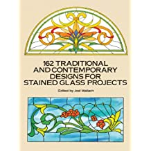 162 Traditional and Contemporary Designs for Stained Glass Projects (Dover Stained Glass Instruction) (English Edition)