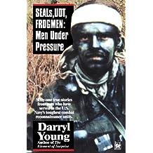 SEALS, UDT, FROGMEN: Men Under Pressure (English Edition)