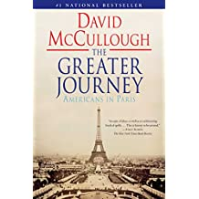 The Greater Journey: Americans in Paris (English Edition)