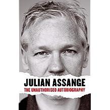 Julian Assange: The Unauthorised Autobiography (English Edition)