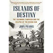 Islands of Destiny: The Solomons Campaign and the Eclipse of the Rising Sun (English Edition)