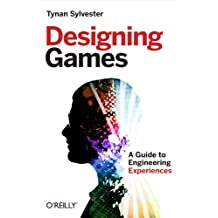 Designing Games: A Guide to Engineering Experiences (English Edition)
