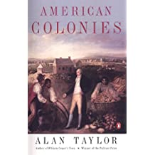 American Colonies: The Settling of North America (The Penguin History of the United States, Volume 1) (English Edition)