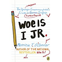 Woe is I Jr.: The Younger Grammarphobe's Guide to Better English in PlainEnglish (English Edition)