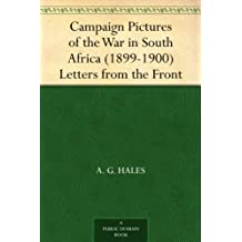 Campaign Pictures of the War in South Africa (1899-1900) Letters from the Front (English Edition)