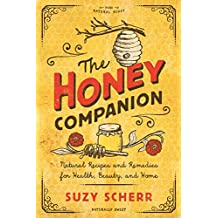 The Honey Companion: Natural Recipes and Remedies for Health, Beauty, and Home (Countryman Pantry) (English Edition)