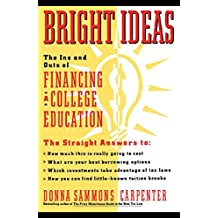 Bright Ideas: The Ins & Outs of Financing a College Education: the Ins and Outs of Financing a College Education (English Edition)