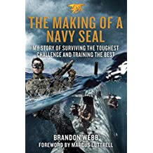 The Making of a Navy SEAL: My Story of Surviving the Toughest Challenge and Training the Best (English Edition)
