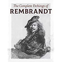 The Complete Etchings of Rembrandt (English Edition)