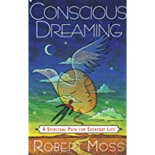 Conscious Dreaming: A Spiritual Path for Everyday Life (English Edition)