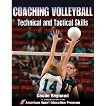 Coaching Volleyball Technical and Tactical Skills (Technical and Tactical Skills Series) (English Edition)