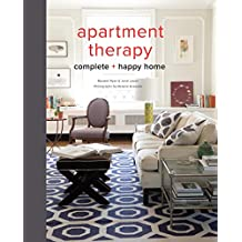 Apartment Therapy Complete and Happy Home (English Edition)