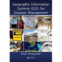 Geographic Information Systems (GIS) for Disaster Management (English Edition)