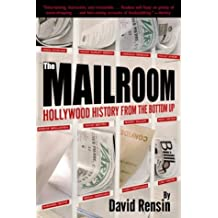 The Mailroom: Hollywood History from the Bottom Up (English Edition)