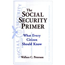 The Social Security Primer: What Every Citizen Should Know (English Edition)