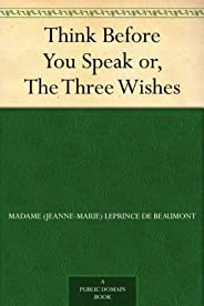 Think Before You Speak or, The Three Wishes (English Edition)