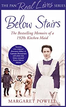 """Below Stairs: The Bestselling Memoirs of a 1920s Kitchen Maid (The Pan Real Lives Series) (English Edition)"",作者:[Powell, Margaret]"