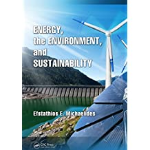 Energy, the Environment, and Sustainability (Mechanical and Aerospace Engineering Series) (English Edition)