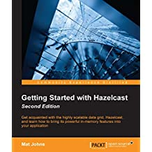 Getting Started with Hazelcast - Second Edition (English Edition)