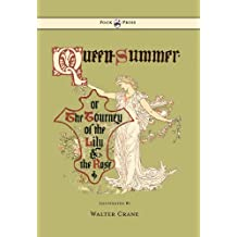 Queen Summer - Or the Tourney of the Lily and the Rose - Illustrated by Walter Crane (English Edition)