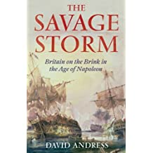 The Savage Storm: Britain on the Brink in the Age of Napoleon (English Edition)