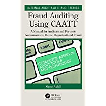 Fraud Auditing Using CAATT: A Manual for Auditors and Forensic Accountants to Detect  Organizational Fraud (Internal Audit and IT Audit) (English Edition)
