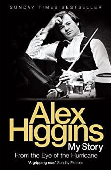 """""""From the Eye of the Hurricane: My Story (English Edition)"""",作者:[Higgins, Alex]"""