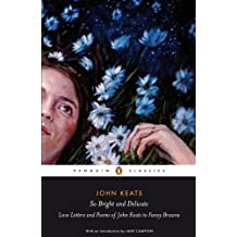 So Bright and Delicate: Love Letters and Poems of John Keats to Fanny Brawne (Penguin Classics) (English Edition)