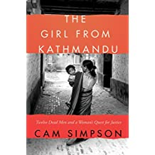 The Girl From Kathmandu: Twelve Dead Men and a Woman's Quest for Justice (English Edition)