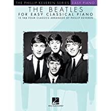 The Beatles for Easy Classical Piano (The Phillip Keveren Series Easy Piano) (English Edition)