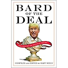 Bard of the Deal: The Poetry of Donald Trump (English Edition)