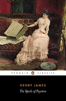 """The Spoils of Poynton (Classics) (English Edition)"",作者:[James, Henry]"