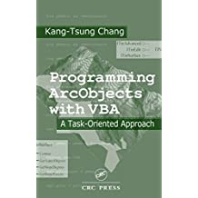 Programming ArcObjects with VBA: A Task-Oriented Approach (English Edition)