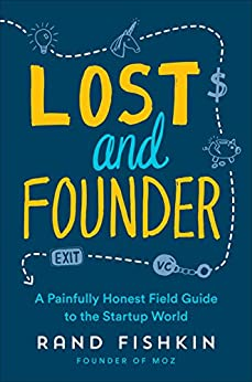 """""""Lost and Founder: A Painfully Honest Field Guide to the Startup World (English Edition)"""",作者:[Fishkin, Rand]"""