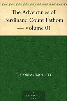 """The Adventures of Ferdinand Count Fathom ¿ Volume 01 (English Edition)"",作者:[Smollett,T. (Tobias)]"