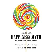 The Happiness Myth: An Expose (English Edition)