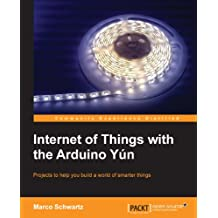 Internet of Things with the Arduino Yún (English Edition)