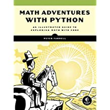 Math Adventures with Python: An Illustrated Guide to Exploring Math with Code (English Edition)