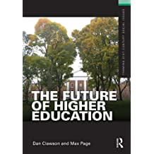 The Future of Higher Education (Framing 21st Century Social Issues) (English Edition)