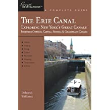 Explorer's Guide Erie Canal: A Great Destination: Exploring New York's Great Canals (Explorer's Great Destinations) (English Edition)