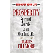 Prosperity: Spiritual Secrets to an Abundant Life (Dover Empower Your Life) (English Edition)