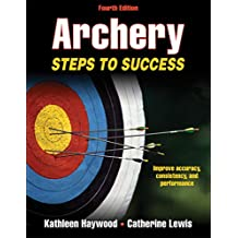 Archery: Steps to Success (STS (Steps to Success Activity) (English Edition)