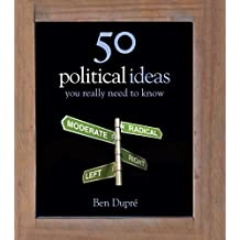 50 Political Ideas You Really Need to Know (50 Ideas You Really Need to Know series) (English Edition)