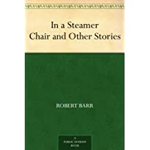 In a Steamer Chair and Other Stories (English Edition)