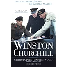 Winston Churchill: The Flawed Genius of WWII (English Edition)