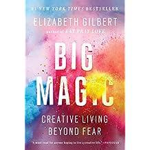Big Magic: Creative Living Beyond Fear (English Edition)
